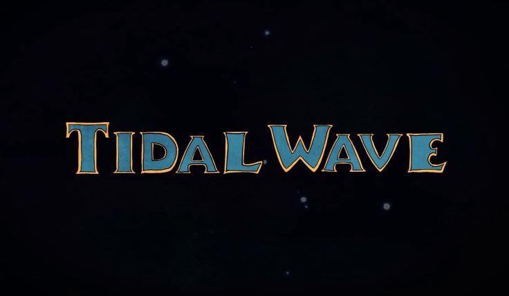 tidal wave still title.JPG