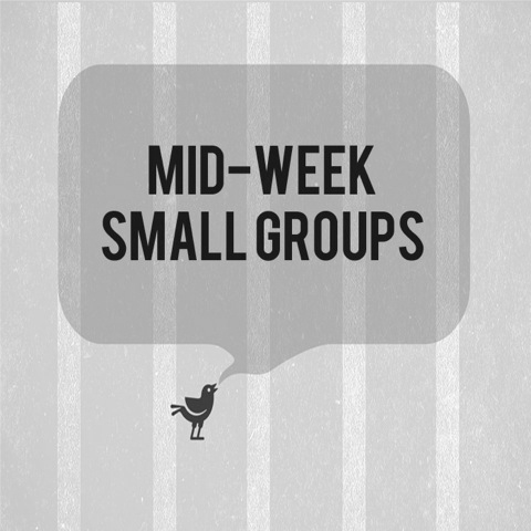 Mid Week Small Groups.jpeg