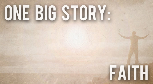 One Big Story: Faith