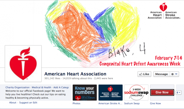 The American Heart Association  uses a children's drawing to tie in with Congenital Heart Defect Awareness Week. Changing your cover photo regularly gives your page a fresh look and makes people want to visit your page more often.