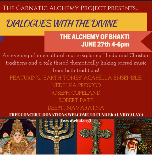 The Alchemy of Bhakti... an interfaith concert, the vision of Deepti Navaratna    Saturday, June 27th, 2015, 4:00 - 6:00 pm    First Church of Cambridge, 11 Garden Street, Cambridge, MA  02138    Free Admission