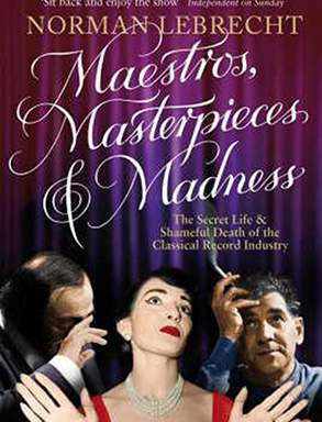 Maestros Masterpieces and Madness