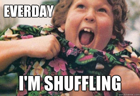 Chunk is my spirit guide today.