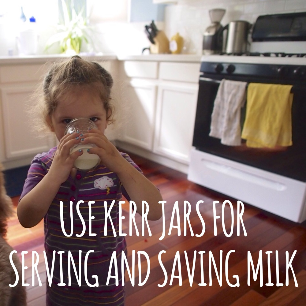 Serve and save milk in Kerr jars. No spills and milk stays fresh.