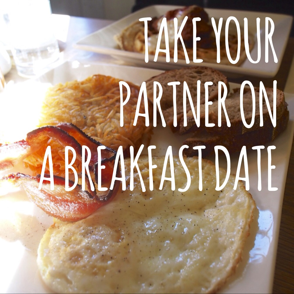 Spend time together- Take your partner on weekday a breakfast date.