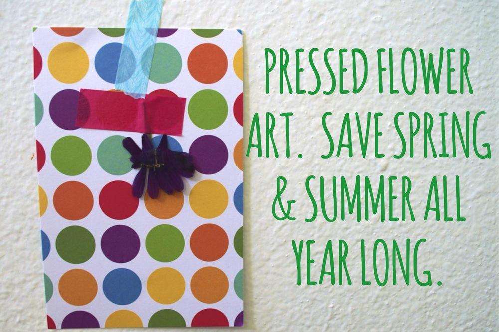 Pressed Flower Art:  Save Spring & Summer Year-Round.