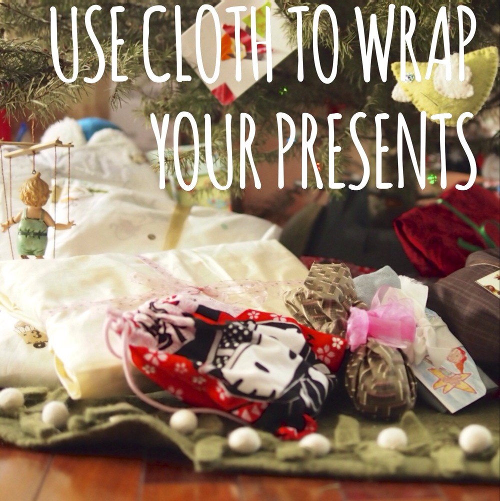 Use cloth to wrap your gifts.