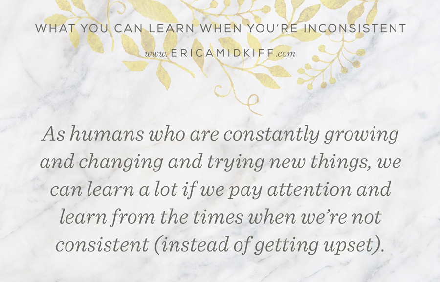 What You Can Learn When You're Inconsistent - Erica Midkiff - Content Coaching.jpg