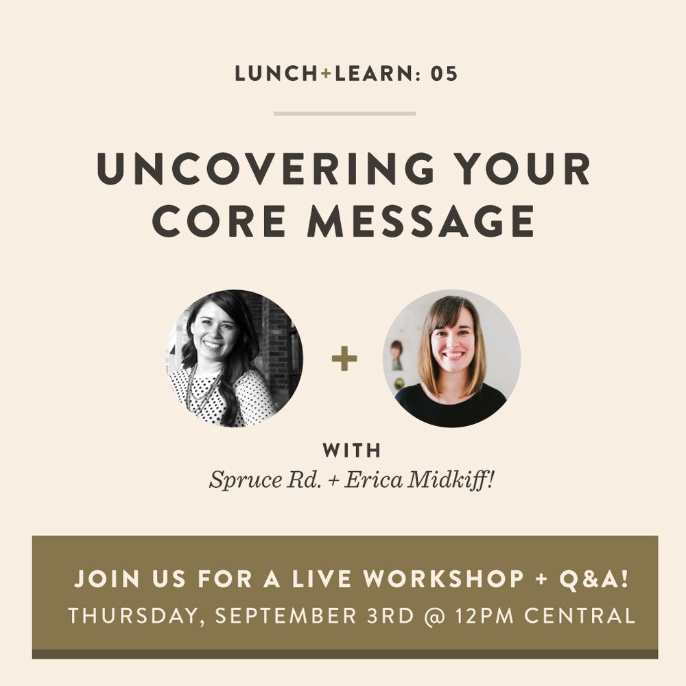 Erica-Midkiff-and-Spruce-Rd_Lunch-and-Learn_Uncovering-Your-Core-Message.jpg