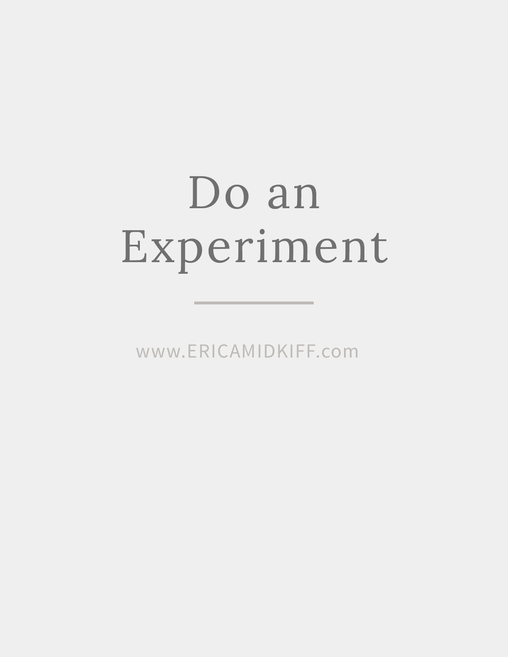 Do an Experiment - Erica Midkiff