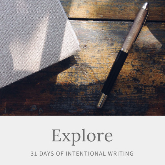 Explore - 31 Days of Intentional Writing - Erica Midkiff.jpg