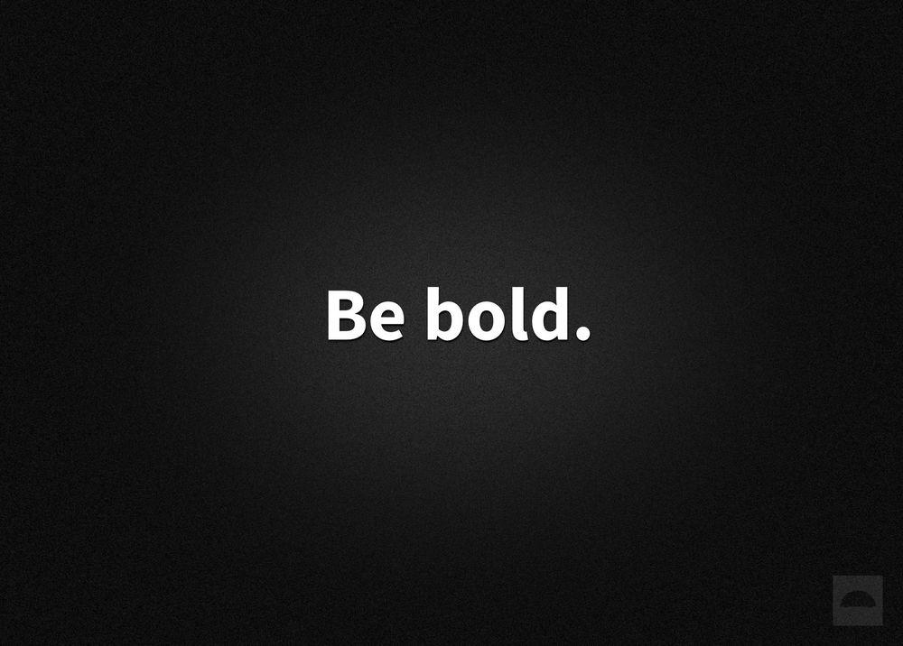 014 Be Bold 1.jpg