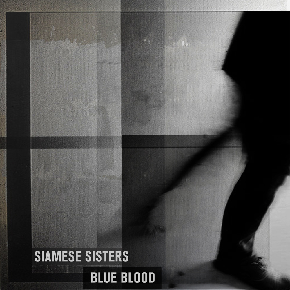SIAMESE SISTERS - BLUE BLOOD