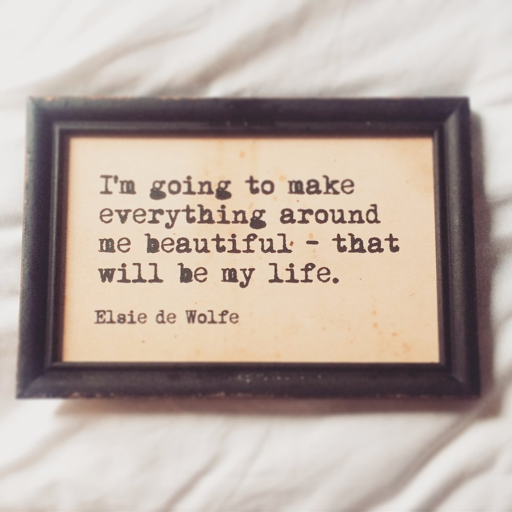 I'm going to make everything around me beautiful