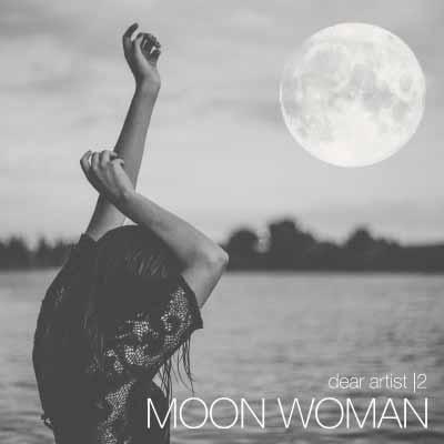 Dear Artist Moon Woman