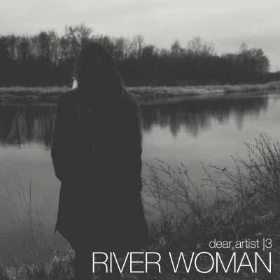 Dear Artist River Woman