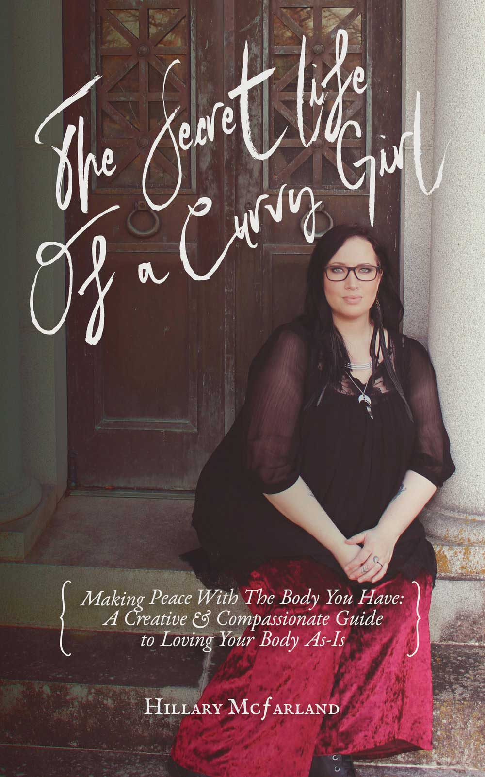 The Secret Life of a Curvy Girl is a candid memoir of grace and faith and body love. It contains raw and revealing stories from my lifelong struggle with weight, wisdom from Scripture to help heal damaging beliefs, and unique creative assignments and journaling prompts to support your healing.