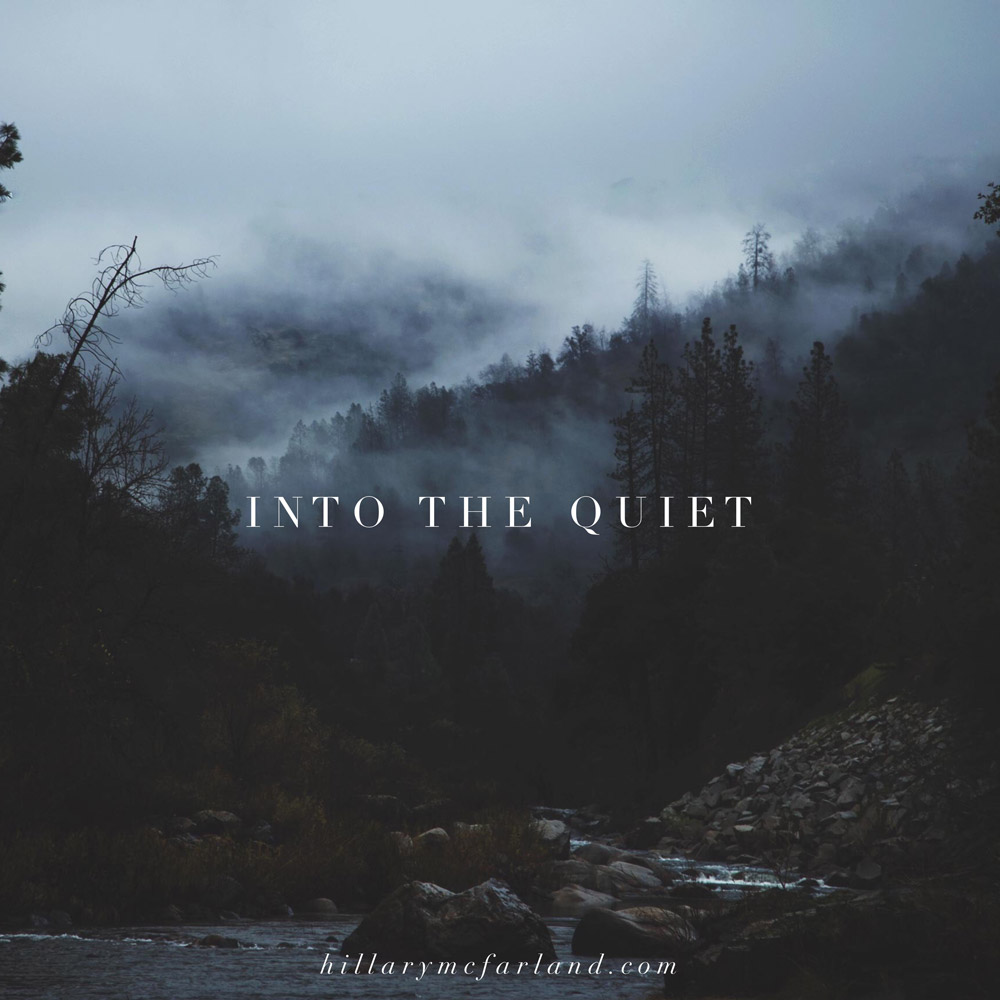 Into the Quiet
