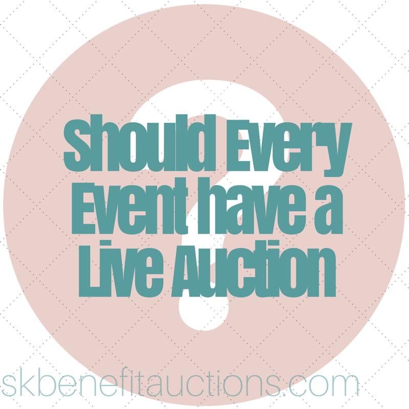 Should Every Event Have A Live Auction | Sarah Knox Benefit Auctions
