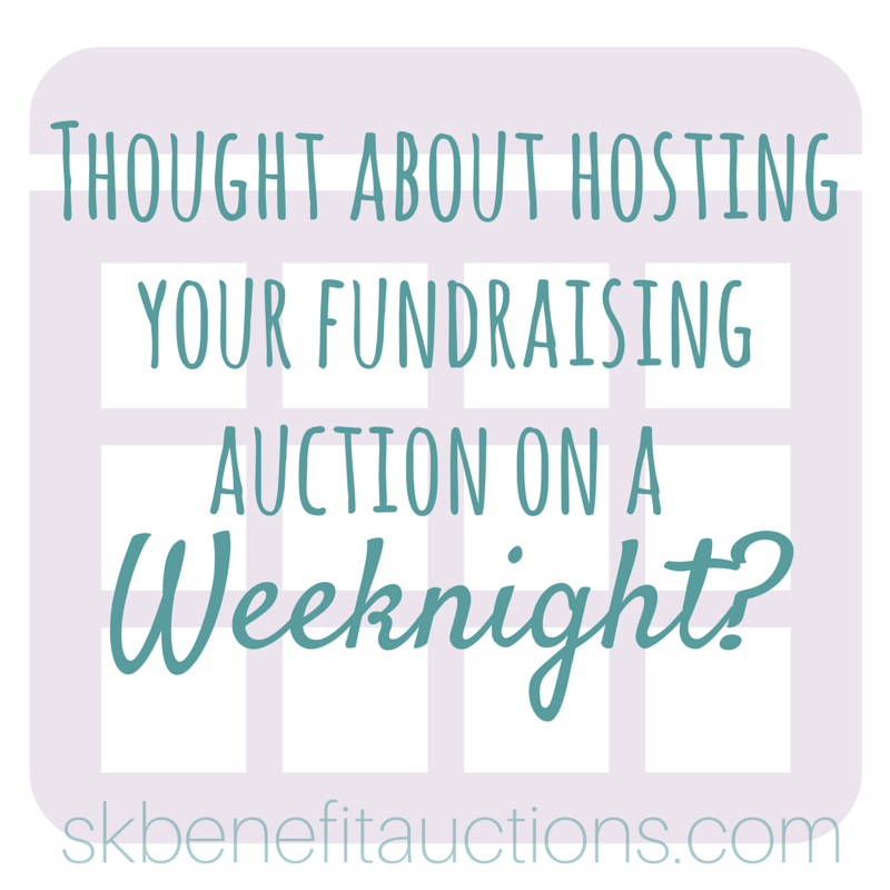Host your fundraising auction on a weeknight | Sarah Knox Benefit Auctions