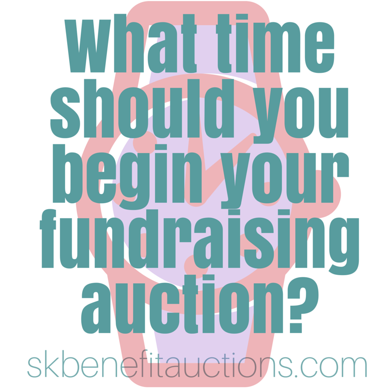 When to begin your fundraising auction | Sarah Knox Benefit Auctions