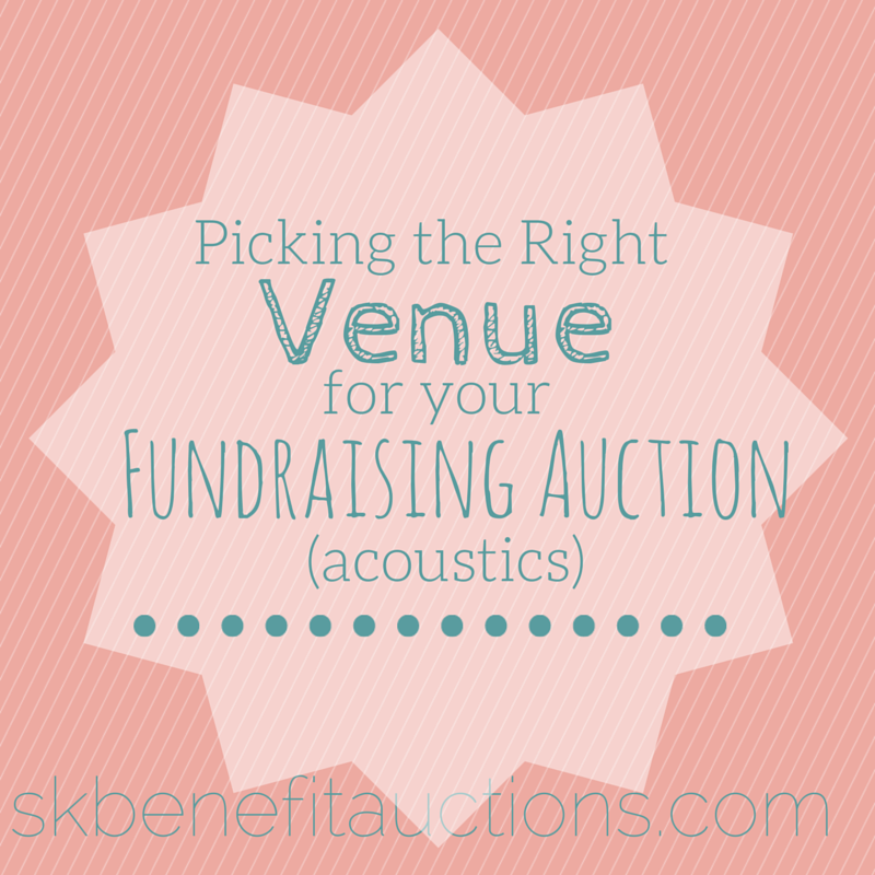 Picking the right venue for your fundraising auction | Sarah Knox Benefit Auctions
