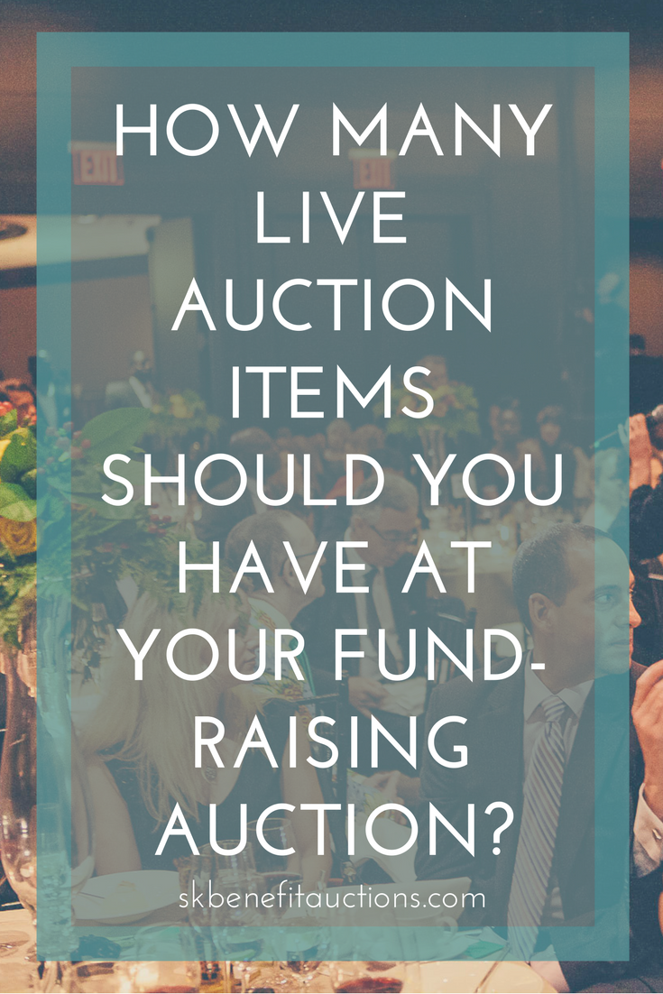 Ever wonder how many live auction items you should have at your fundraiser? This many | Sarah Knox Fundraising Auctioneer