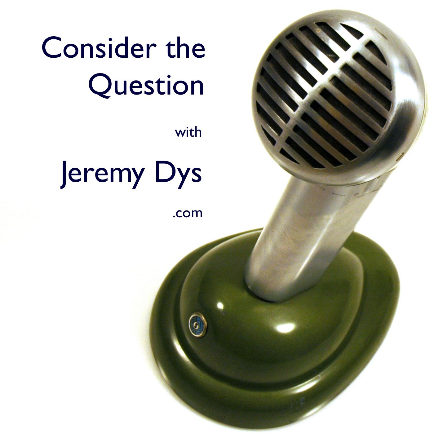 Consider the Question - JeremyDys.com