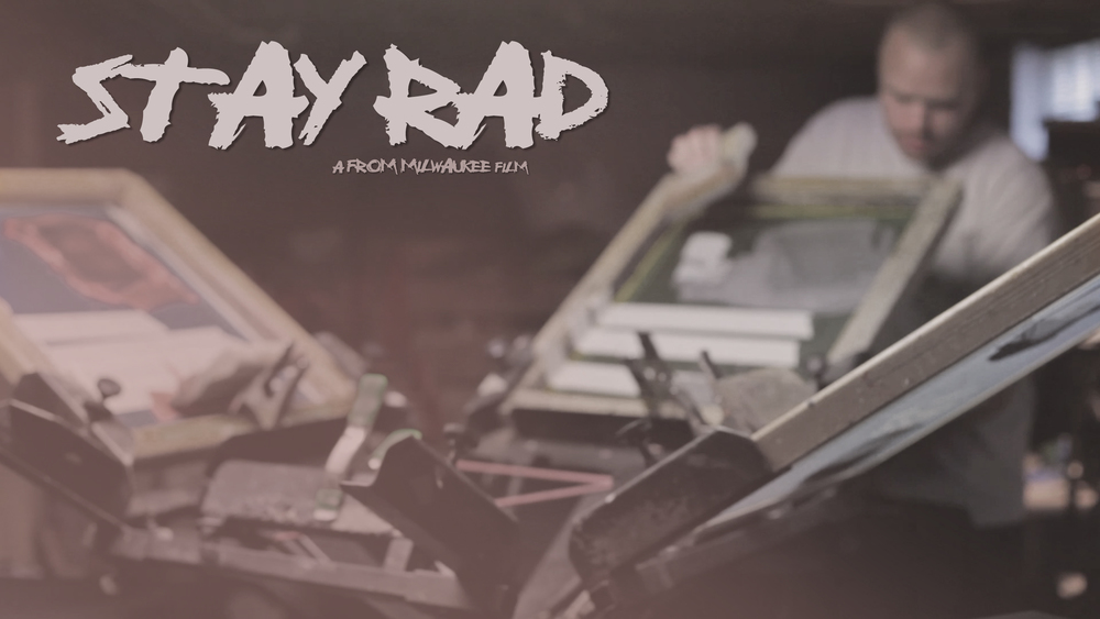 FROM MILWAUKEE - Stay Rad (Co-Directed w/ Gino Gaglianello)