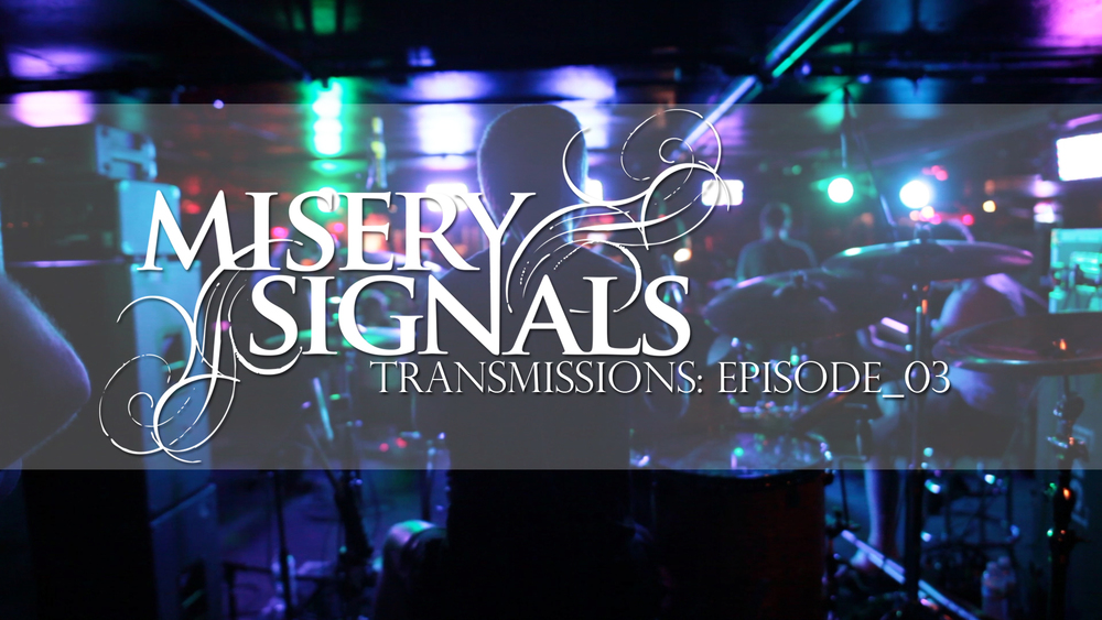 MISERY SIGNALS - Transmissions Episode 03
