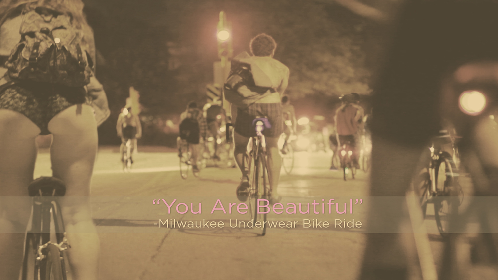 """You Are Beautiful"" - Milwaukee Underwear Bike Ride"