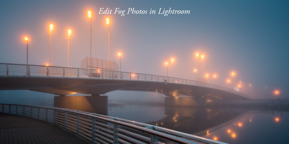 How to Edit Fog Photos in Lightroom