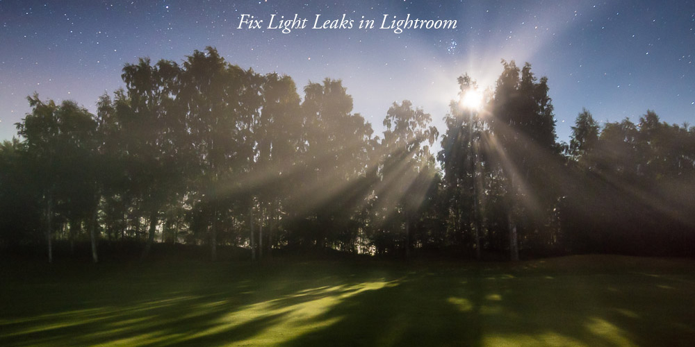 How to Fix Light Leaks in Lightroom