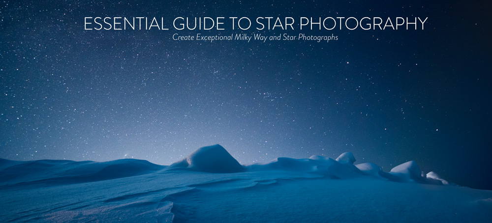 Essential Guide to Star Photography - What Do You Need to Create Exceptional Milky Way and Night Sky Photographs