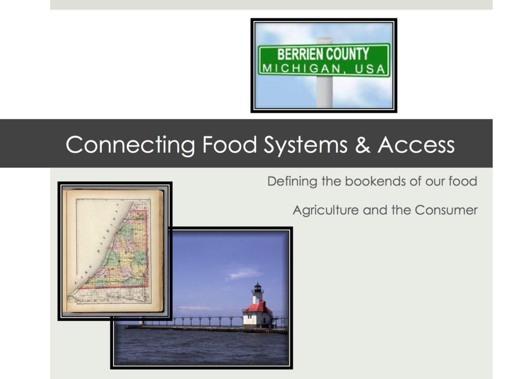In the Beginning - I presented to the first Berrien County Local Food Summit - See my attached presentation hereSee the thank you from the Be Healthy Berrien Director and the Agenda for the Summit