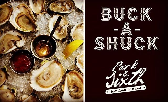 Every Wednesday Night!! $1 Blue Point Oysters. Park & Sixth Restaurant and Bar. Starts @ 5 pm 'til we sell out!!