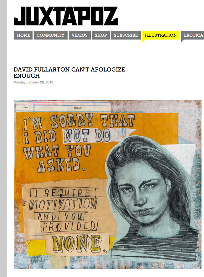 Apology Drawings  featured in  Juxtapoz.com  today. Thank you Juxtapoz. I've always been a big fan!