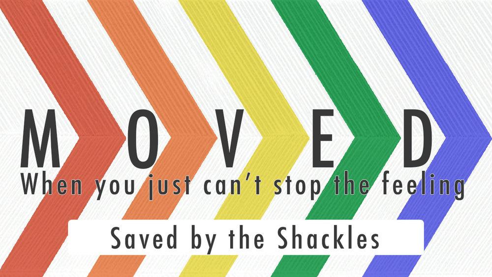 2017.03.19_Moved_SavedByTheShackles.jpg