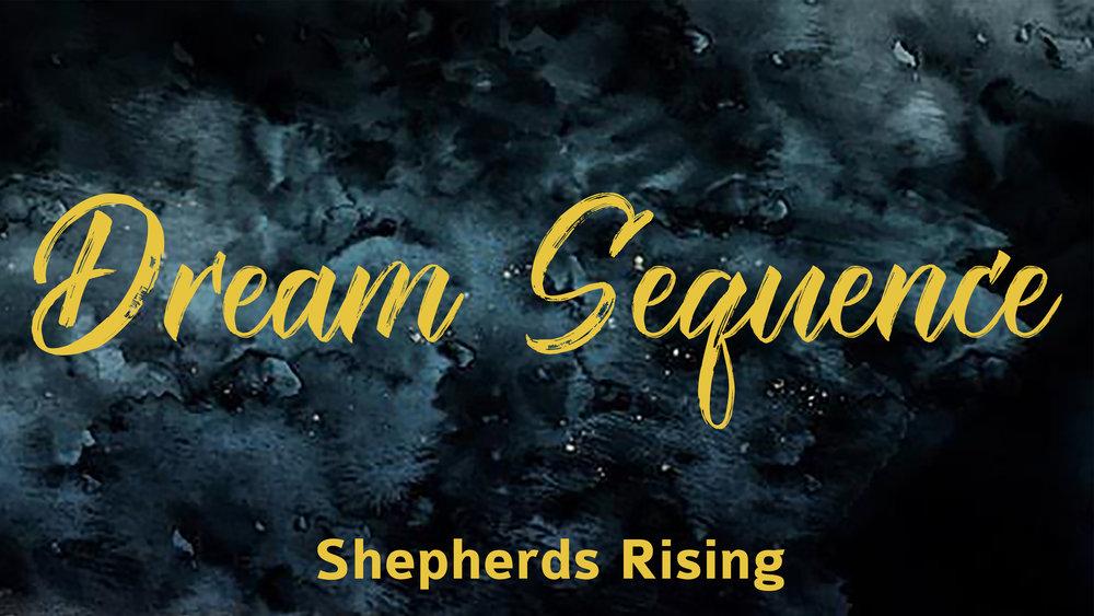 2016.12.04_DreamSequence_ShepherdsRising.jpg