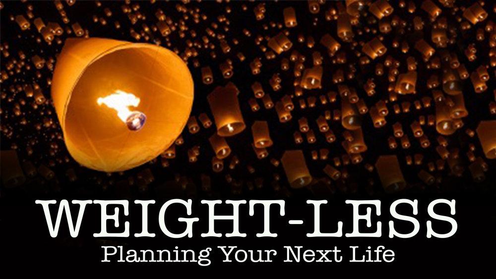 2016.08.28_WeightLess_PlanningNextLife.jpg