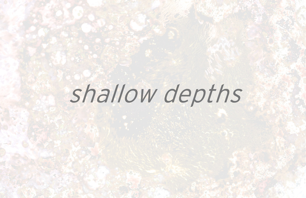 Shallow Depths