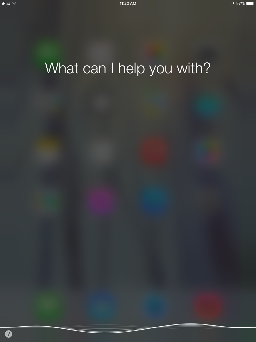 """Siri can be accessed anywhere by holding down the home button, not unlike the """"swipe-up"""" gesture for accessing Google Now. Notice the transparent background and clean interface."""