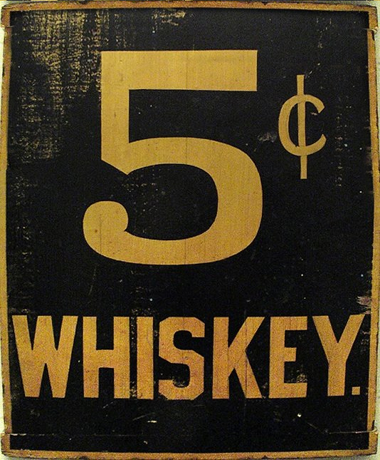 Five Cent Whiskey Sign2.jpg