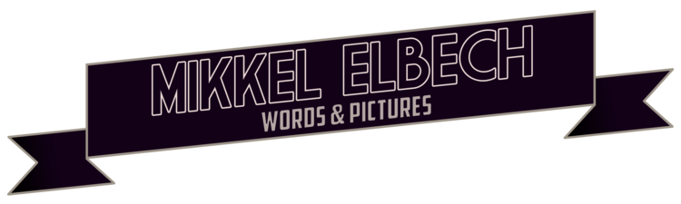Mikkel Elbech // Words & Pictures