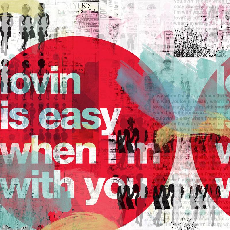 Lovin' is easy, 2012   Archival pigment print   100cm x 100cm   135cm x 135cm