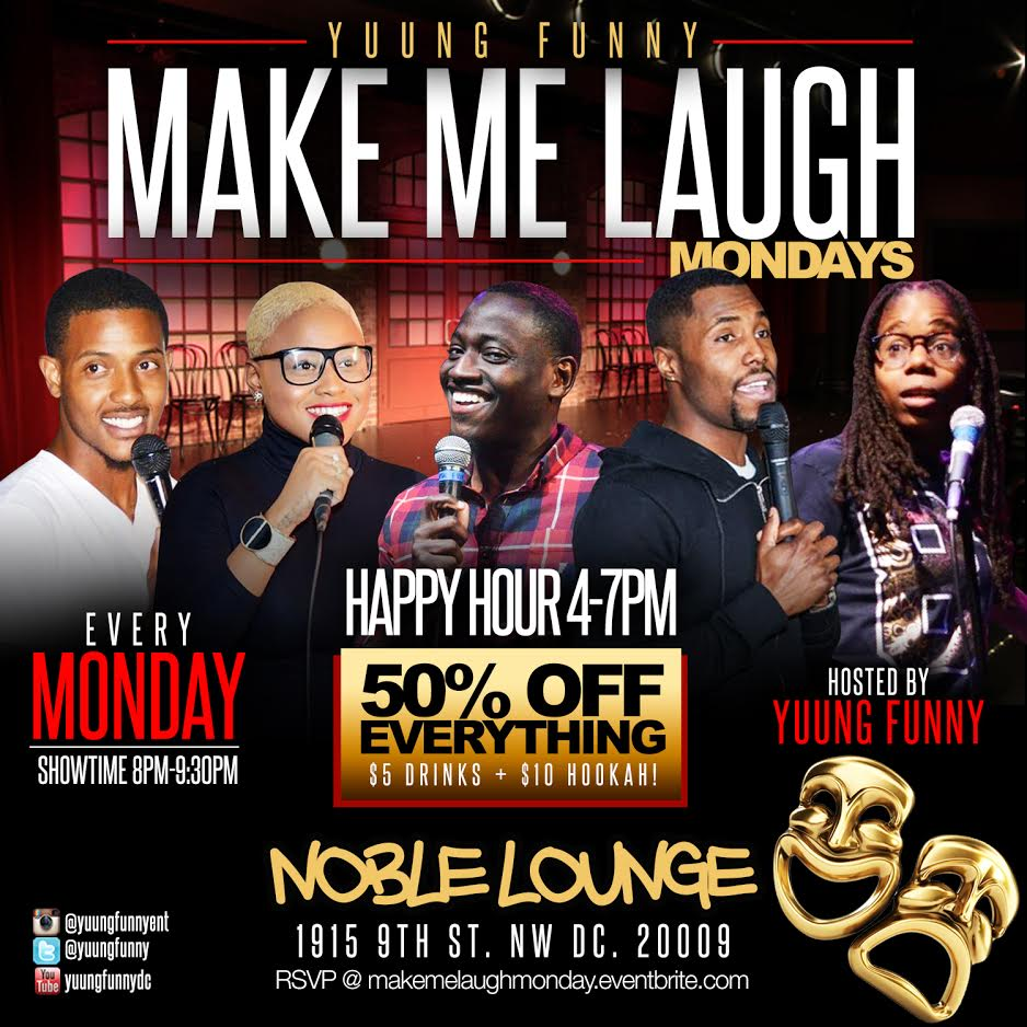 Make Me Laugh Monday Monday, June 20th 8:oopm - 9:3opm Noble Lounge | 1915 9th St. NW | Washington, DC 20009