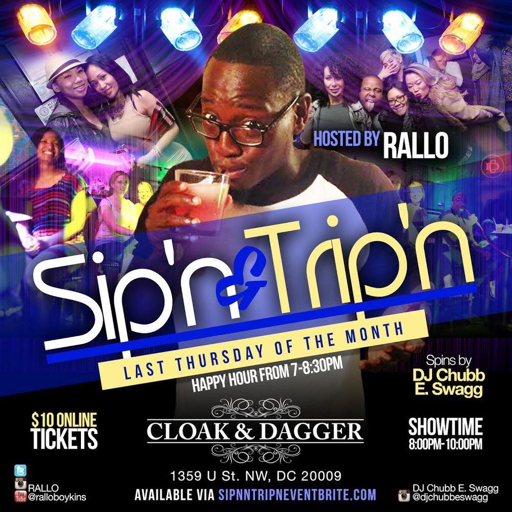 Sip'n N Trip'n Thursday, June 30th 8:oopm - 9:3opm Cloak and Dagger | 1359 St. NW | Washington, DC 20009   Tickets
