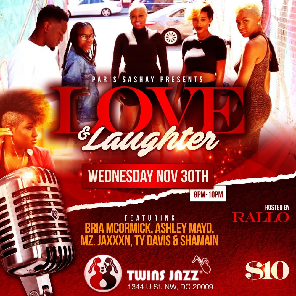 Love & Laughter Wednesday, Nov 30th 8:oopm - 1o:oopm Twins Jazz | 1344 U St. NW | Washington, DC 20009   Tickets