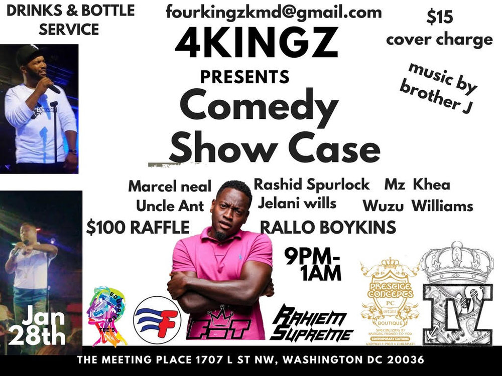 4 Kingz Comedy Showcase Saturday, Jan 28th 9:oopm - 1:ooam The Meeting Place | 1707 L St. NW | Washington,DC 20036