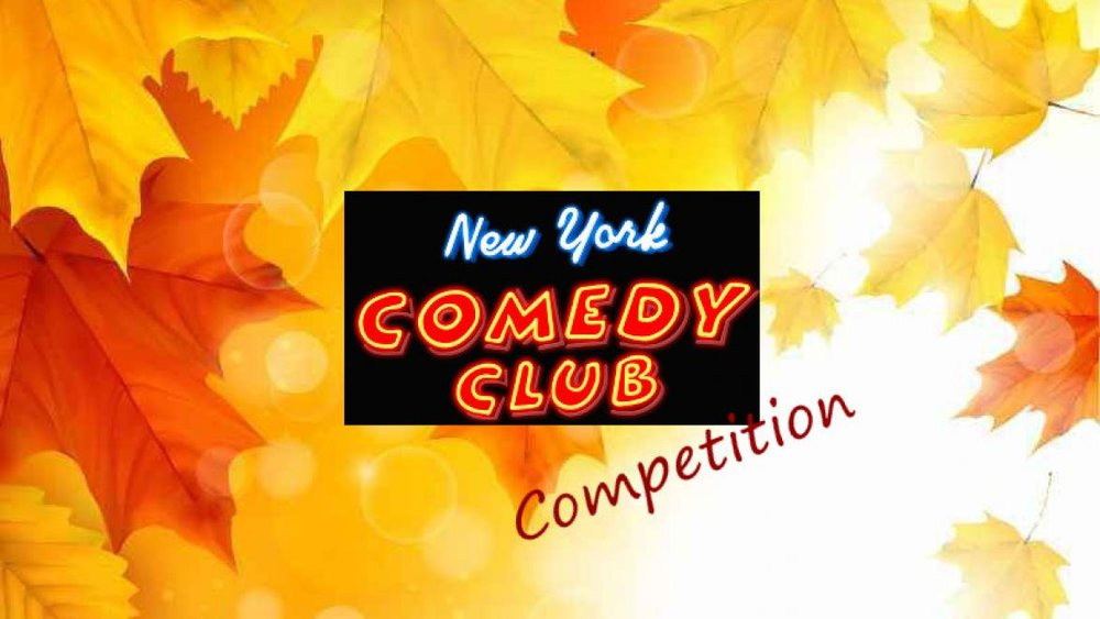 """NYCC Comedy Competition Monday, Oct 22nd 7:oopm-8:oopm New York Comedy Club 